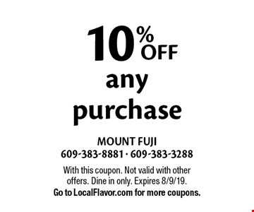 10% off any purchase. With this coupon. Not valid with other offers. Dine in only. Expires 8/9/19. Go to LocalFlavor.com for more coupons.