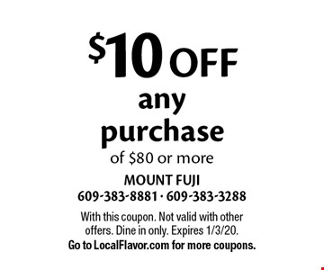 $10 off any purchase of $80 or more. With this coupon. Not valid with other offers. Dine in only. Expires 1/3/20. Go to LocalFlavor.com for more coupons.