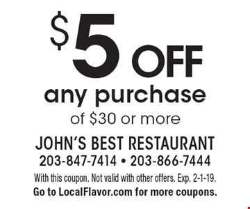 $5 OFF any purchase of $30 or more. With this coupon. Not valid with other offers. Exp. 2-1-19.Go to LocalFlavor.com for more coupons.