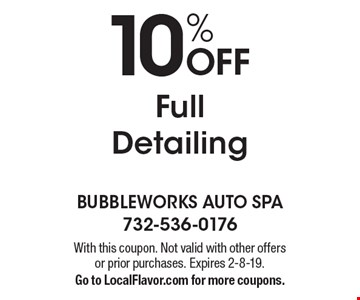 10% Off Full Detailing. With this coupon. Not valid with other offers or prior purchases. Expires 2-8-19. Go to LocalFlavor.com for more coupons.