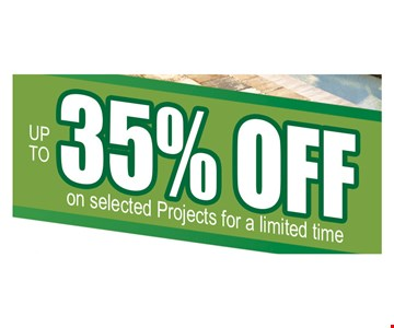 Up to 35% off on select projects for a limited time. Expires 12-8-19.