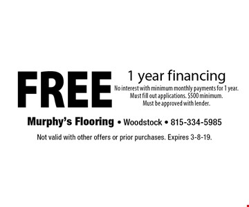FREE 1 year financing. Not valid with other offers or prior purchases. Expires 3-8-19.
