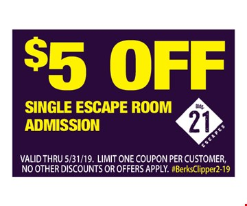 $5 off single escape room admission. Valid thru05/31/19. Limit one coupon per customer, no other discounts or offers apply.