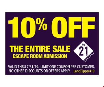 10% off the entire sale - escape room admission. Valid thru 07/31/19. Limit one coupon per customer, no other discounts or offers apply.
