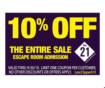 10% Off The Entire Sale Escape Room Admission. Valid thru 9/30/19. Limit one coupon per customer. No other discounts or offers apply. LancClipper619.