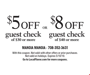 $8 off guest check of $40 or more. $5 off guest check of $30 or more. With this coupon. Not valid with other offers or prior purchases. Not valid on holidays. Expires 5/10/19. Go to LocalFlavor.com for more coupons.