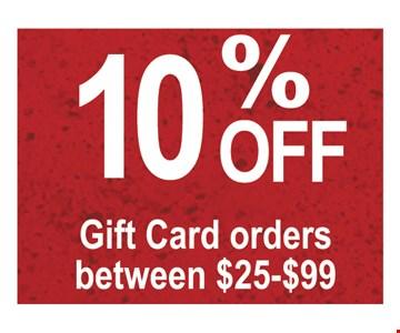 10% off gift card orders between $25-$99.