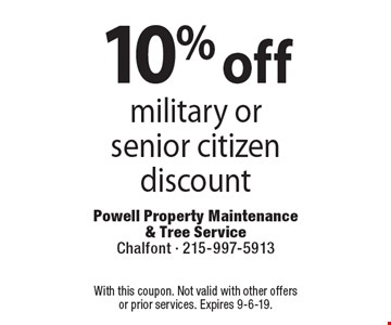 10% off military or senior citizen discount Coupons must be presented at time of estimate. No exceptions. With this coupon. Not valid with other offers or prior services. Expires 9-6-19.