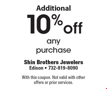 Additional 10%off any purchase. With this coupon. Not valid with other offers or prior services.