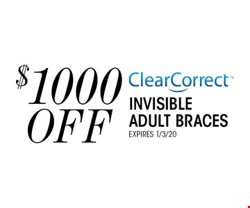 $1000 Off Clear Correct invisible adult bracesexpires 1/3/20.