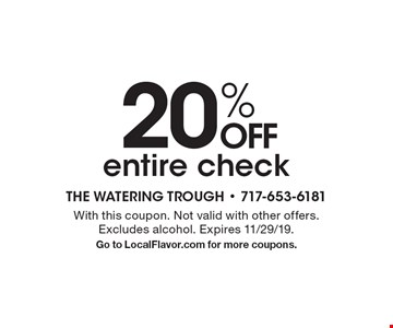 20% OFF entire check. With this coupon. Not valid with other offers. Excludes alcohol. Expires 11/29/19. Go to LocalFlavor.com for more coupons.