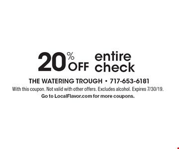 20% Off entire check. With this coupon. Not valid with other offers. Excludes alcohol. Expires 7/30/19. Go to LocalFlavor.com for more coupons.