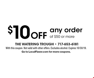 $10 Off any order of $50 or more. With this coupon. Not valid with other offers. Excludes alcohol. Expires 10/30/19. Go to LocalFlavor.com for more coupons.