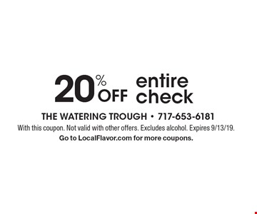 20% Off entire check. With this coupon. Not valid with other offers. Excludes alcohol. Expires 9/13/19. Go to LocalFlavor.com for more coupons.