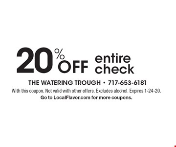20% Off entire check. With this coupon. Not valid with other offers. Excludes alcohol. Expires 1-24-20. Go to LocalFlavor.com for more coupons.