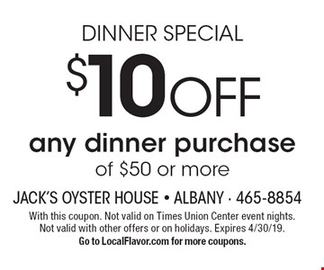 DINNER SPECIAL - $10 OFF any dinner purchase of $50 or more. With this coupon. Not valid on Times Union Center event nights. Not valid with other offers or on holidays. Expires 4/30/19.Go to LocalFlavor.com for more coupons.