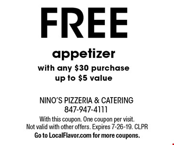 FREE appetizer with any $30 purchase up to $5 value. With this coupon. One coupon per visit. Not valid with other offers. Expires 7-26-19. CLPR. Go to LocalFlavor.com for more coupons.