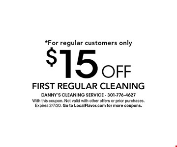 *For regular customers only $15 off first regular cleaning. With this coupon. Not valid with other offers or prior purchases. Expires 2/7/20. Go to LocalFlavor.com for more coupons.