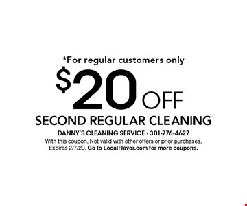 *For regular customers only $20 off second regular cleaning. With this coupon. Not valid with other offers or prior purchases. Expires 2/7/20. Go to LocalFlavor.com for more coupons.