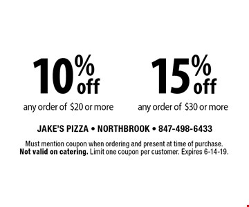 10% off any order of$20 or more. 15% off any order of$30 or more. Must mention coupon when ordering and present at time of purchase. Not valid on catering. Limit one coupon per customer. Expires 6-14-19.