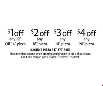 """$1 off any 12"""" OR 14"""" pizza, $2 off any 16"""" pizza, $3 off any 18"""" pizza, $4 off any 20"""