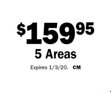 $159.95 5 Areas. Expires 1/3/20. CM