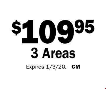 $109.95 3 Areas. Expires 1/3/20. CM