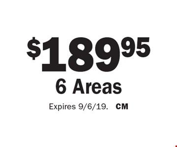 $189.95 6 Areas. Expires 9/6/19. CM