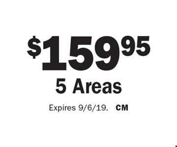 $159.95 5 Areas. Expires 9/6/19. CM