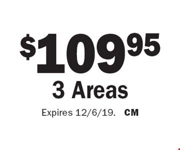 $109.95 3 Areas. Expires 12/6/19. CM