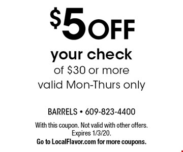 $5 off your check of $30 or more. Valid Mon-Thurs only. With this coupon. Not valid with other offers. Expires 1/3/20. Go to LocalFlavor.com for more coupons.