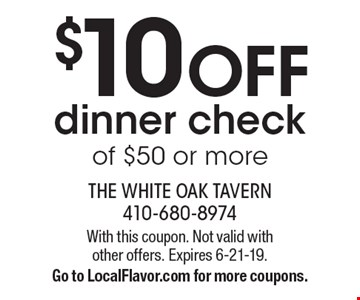 $10 OFF dinner check of $50 or more. With this coupon. Not valid with other offers. Expires 6-21-19. Go to LocalFlavor.com for more coupons.