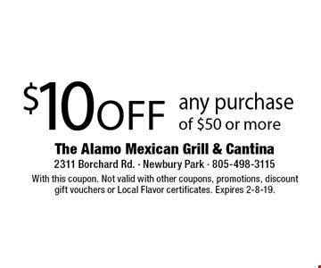 $10 off any purchase of $50 or more. With this coupon. Not valid with other coupons, promotions, discount gift vouchers or Local Flavor certificates. Expires 2-8-19.
