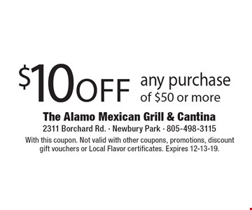 $10off any purchase of $50 or more. With this coupon. Not valid with other coupons, promotions, discount gift vouchers or Local Flavor certificates. Expires 12-13-19.