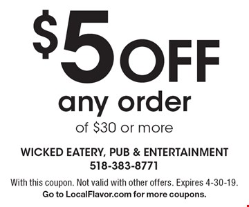 $5 off any order of $30 or more. With this coupon. Not valid with other offers. Expires 4-30-19. Go to LocalFlavor.com for more coupons.