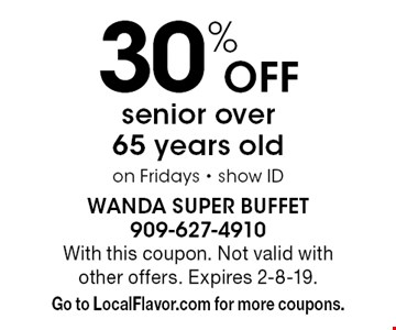 30% off senior over 65 years old on Fridays • show ID. With this coupon. Not valid with other offers. Expires 2-8-19. Go to LocalFlavor.com for more coupons.