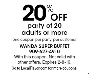 20% off party of 20 adults or more. One coupon per party, per customer. With this coupon. Not valid with other offers. Expires 2-8-19. Go to LocalFlavor.com for more coupons.