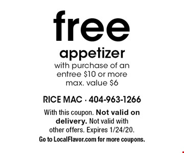 free appetizer with purchase of an entree $10 or more, max. value $6. With this coupon. Not valid on delivery. Not valid with other offers. Expires 1/24/20. Go to LocalFlavor.com for more coupons.