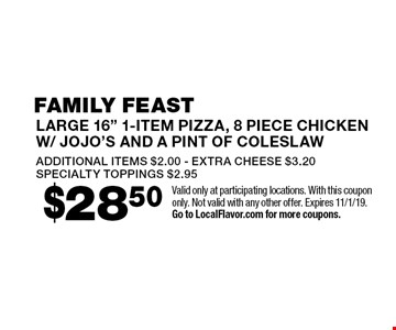 Family Feast$28.50 large 16