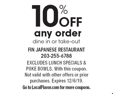 10% off any order, dine in or take-out. Excludes Lunch Specials & Poke Bowls. With this coupon. Not valid with other offers or prior purchases. Expires 12/6/19. Go to LocalFlavor.com for more coupons.