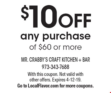 $10 off any purchase of $60 or more. With this coupon. Not valid with other offers. Expires 4-12-19. Go to LocalFlavor.com for more coupons.