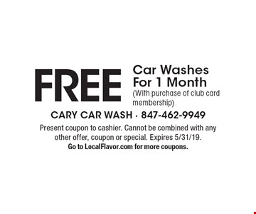Free Car Washes For 1 Month (With purchase of club card membership). Present coupon to cashier. Cannot be combined with any other offer, coupon or special. Expires 5/31/19. Go to LocalFlavor.com for more coupons.
