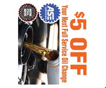 $5 Off your next full service oil change. All offers valid on most cars and light trucks. Valid at participating locations. Not valid with any other offers or warranty work. Must present coupon at time of estimate. One offer per service, per vehicle. No cash value.