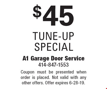 $45 tune-up special. Coupon must be presented when order is placed. Not valid with any other offers. Offer expires 6-28-19.