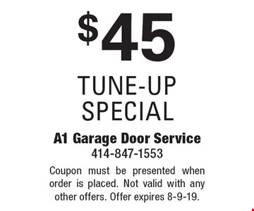 $45 tune-up special. Coupon must be presented when order is placed. Not valid with any other offers. Offer expires 8-9-19.