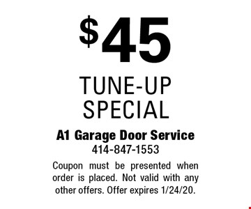 $45 tune-up special. Coupon must be presented when order is placed. Not valid with any other offers. Offer expires 1/24/20.