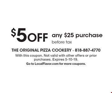 $5 OFF any $25 purchase before tax. With this coupon. Not valid with other offers or prior purchases. Expires 5-10-19.Go to LocalFlavor.com for more coupons.