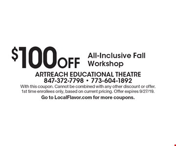 $100 Off All-Inclusive Fall Workshop. With this coupon. Cannot be combined with any other discount or offer. 1st time enrollees only, based on current pricing. Offer expires 9/27/19. Go to LocalFlavor.com for more coupons.