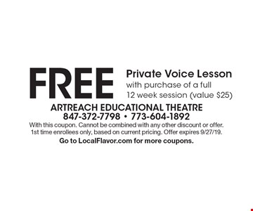FREE Private Voice Lessonwith purchase of a full 12 week session (value $25) . With this coupon. Cannot be combined with any other discount or offer. 1st time enrollees only, based on current pricing. Offer expires 9/27/19. Go to LocalFlavor.com for more coupons.