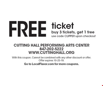 Free ticket buy 3 tickets, get 1 free use code CLIPPER upon checkout. With this coupon. Cannot be combined with any other discount or offer. Offer expires 10-25-19. Go to LocalFlavor.com for more coupons.